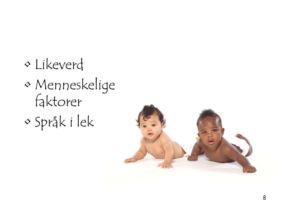 Likeverd Menneskelige faktorer Språk i lek