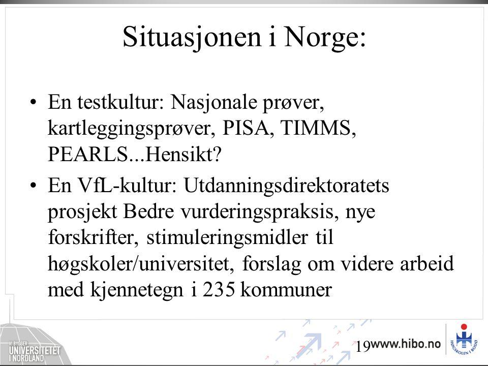 Situasjonen i Norge: En testkultur: Nasjonale prøver, kartleggingsprøver, PISA, TIMMS, PEARLS...Hensikt