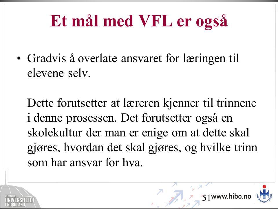 Et mål med VFL er også