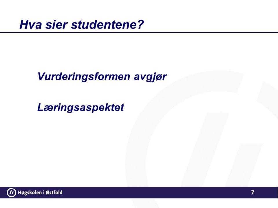 Hva sier studentene Vurderingsformen avgjør Læringsaspektet 7
