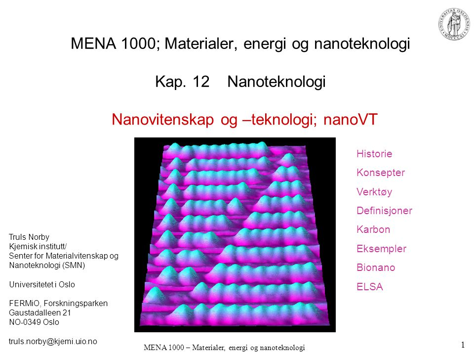 MENA 1000; Materialer, energi og nanoteknologi Kap. 12 Nanoteknologi
