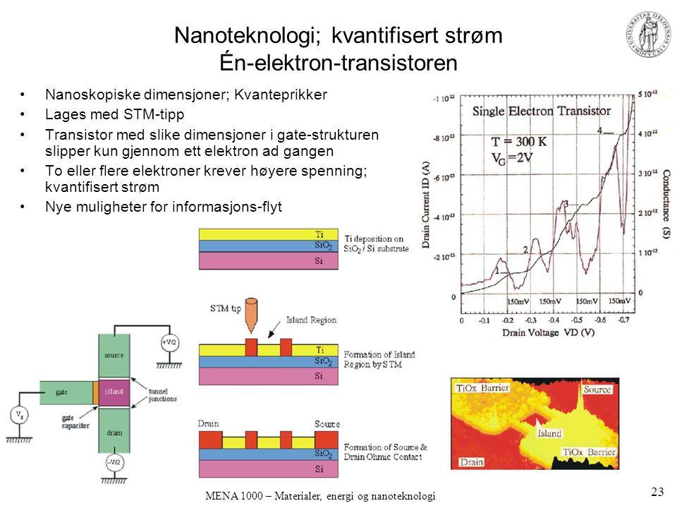 Nanoteknologi; kvantifisert strøm Én-elektron-transistoren