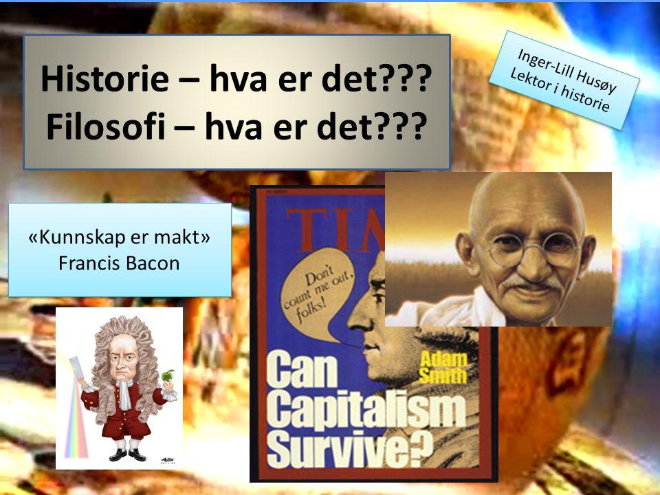 Historie – hva er det Filosofi – hva er det