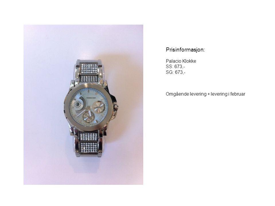 Prisinformasjon: Palacio Klokke SS: 673,- SG: 673,-