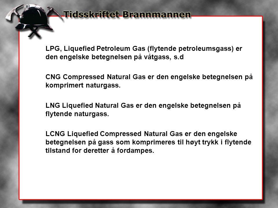 LPG, Liquefied Petroleum Gas (flytende petroleumsgass) er den engelske betegnelsen på våtgass, s.d
