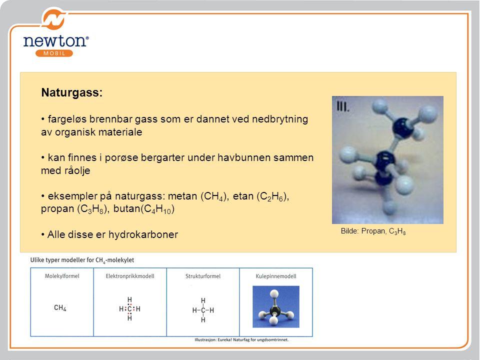 Naturgass: fargeløs brennbar gass som er dannet ved nedbrytning av organisk materiale.