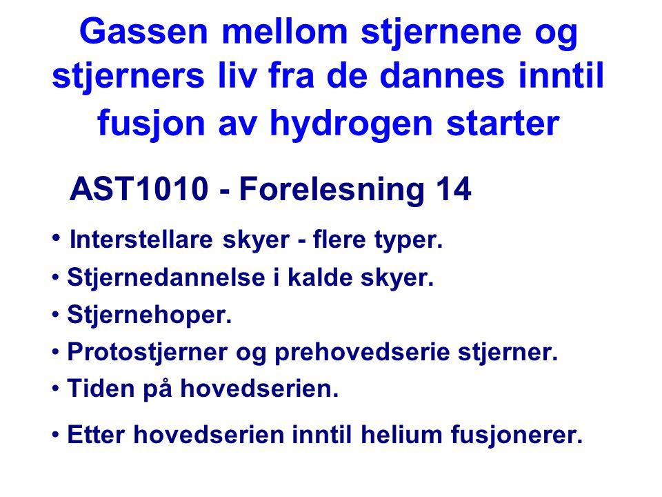 Gassen mellom stjernene og stjerners liv fra de dannes inntil fusjon av hydrogen starter