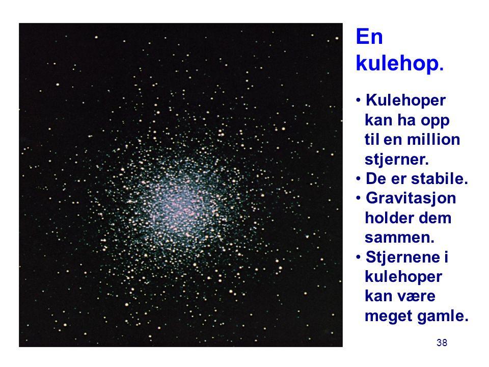 En kulehop. Kulehoper kan ha opp til en million stjerner.