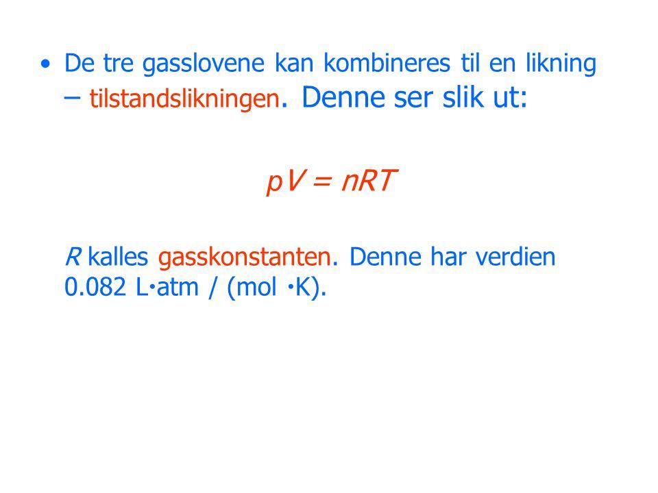 De tre gasslovene kan kombineres til en likning – tilstandslikningen