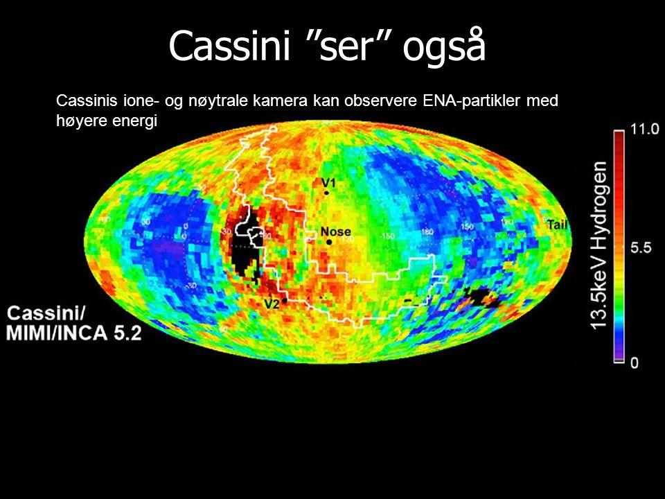 Cassini ser også Cassinis ione- og nøytrale kamera kan observere ENA-partikler med høyere energi