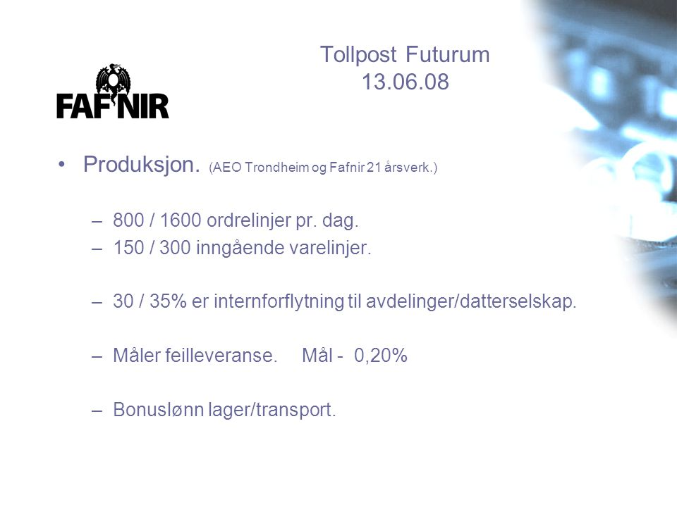 Produksjon. (AEO Trondheim og Fafnir 21 årsverk.)