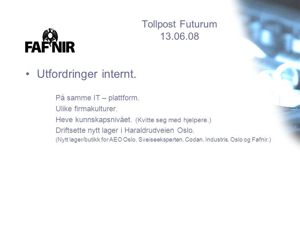 Utfordringer internt. Tollpost Futurum 13.06.08