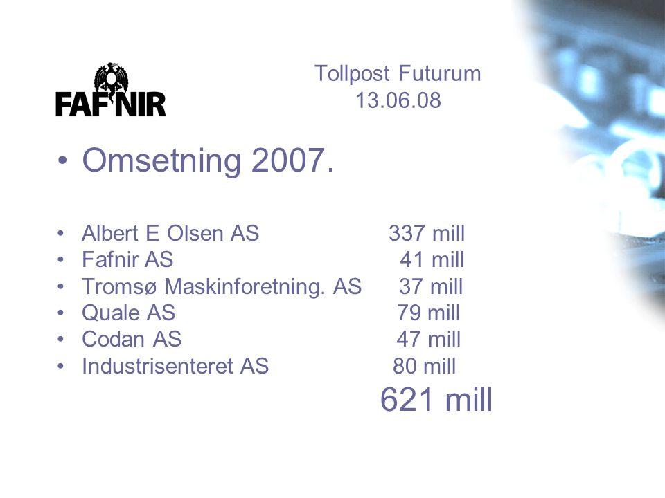 Omsetning 2007. 621 mill Tollpost Futurum 13.06.08