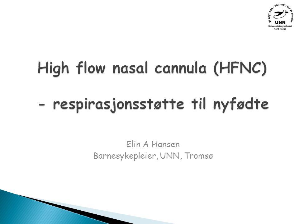 High flow nasal cannula (HFNC) - respirasjonsstøtte til nyfødte