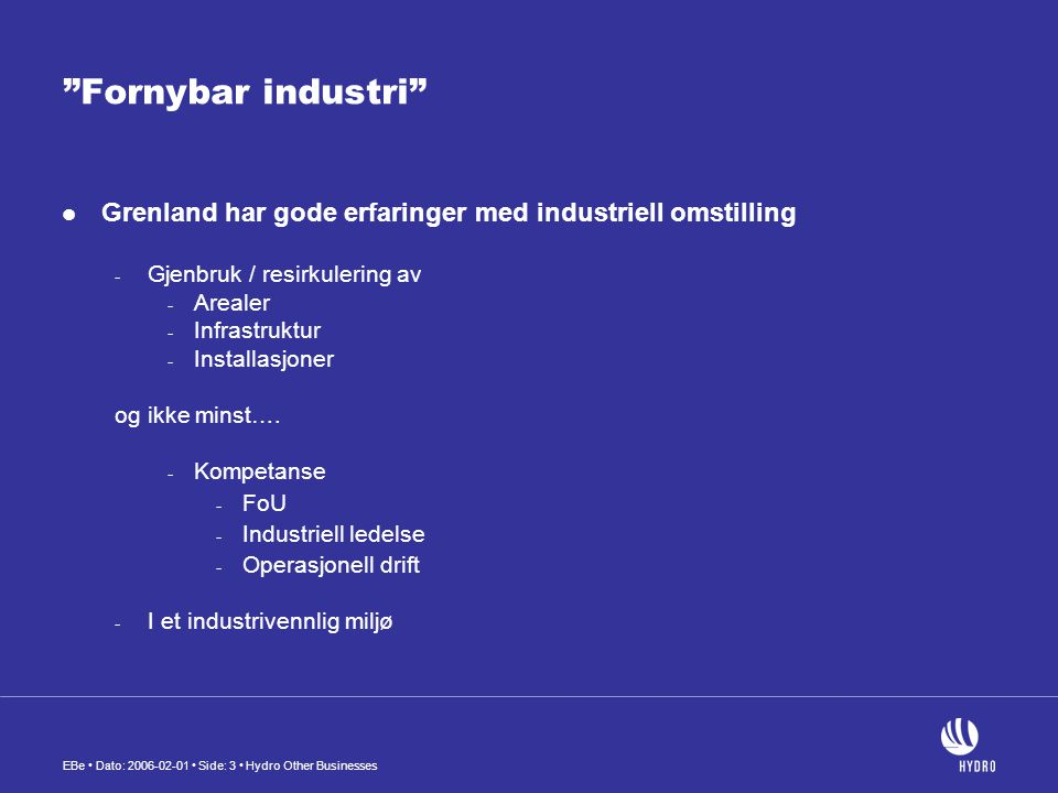 Fornybar industri Grenland har gode erfaringer med industriell omstilling. Gjenbruk / resirkulering av.