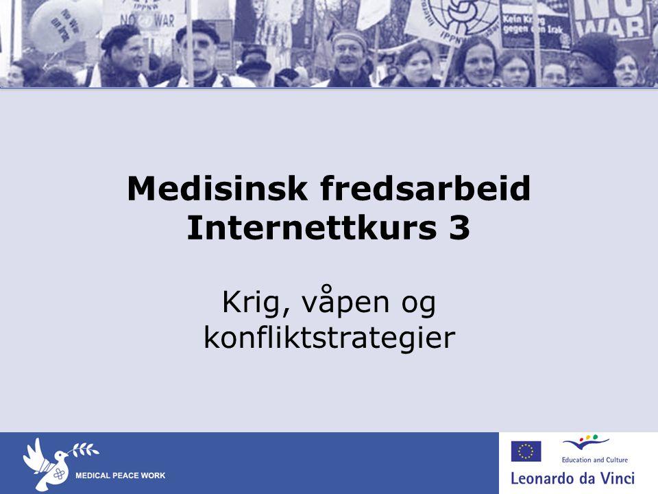 Medisinsk fredsarbeid Internettkurs 3