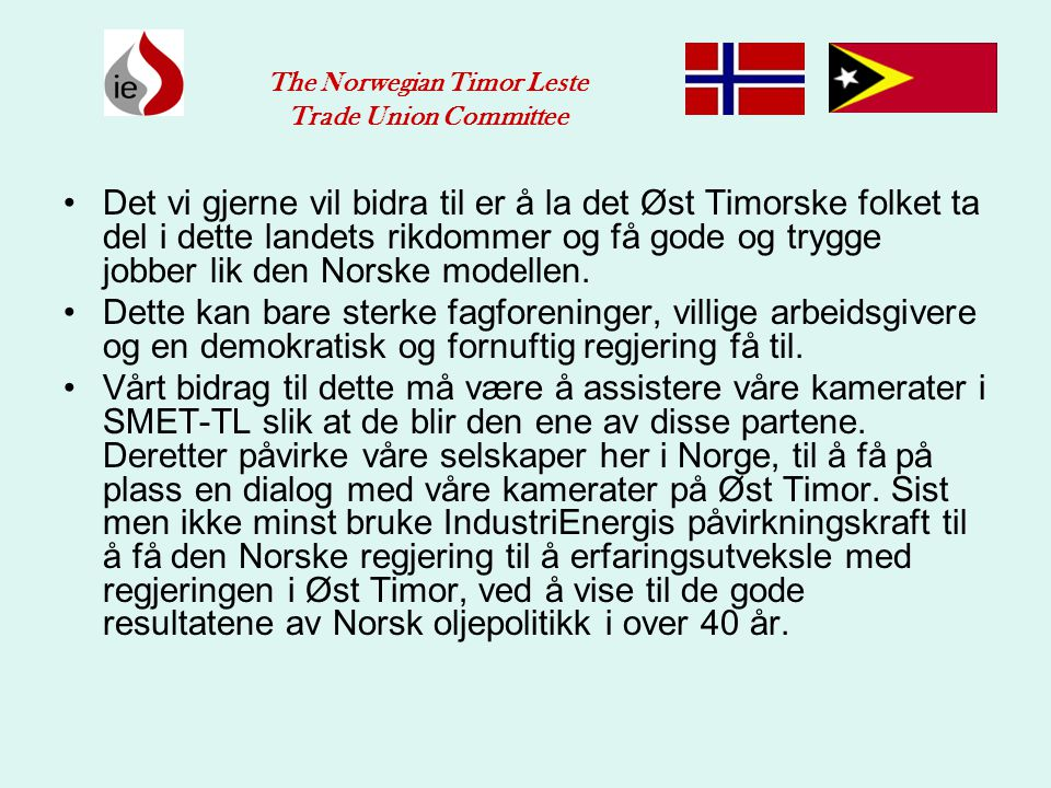 The Norwegian Timor Leste