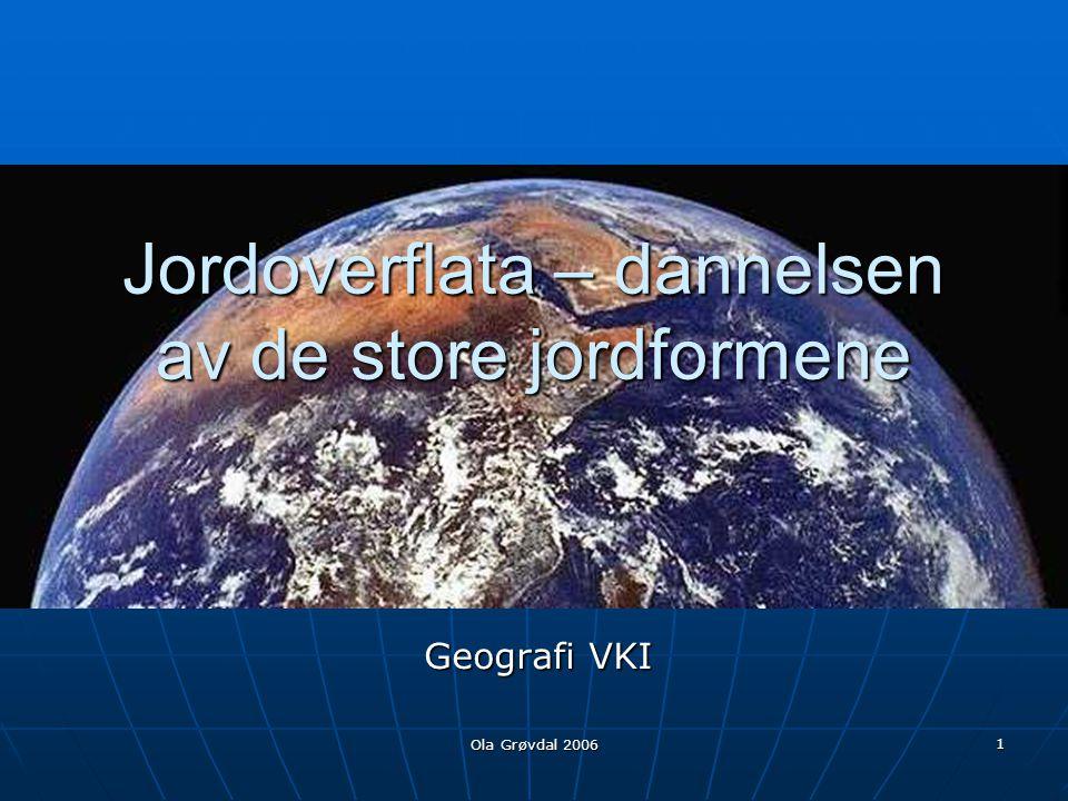 Jordoverflata – dannelsen av de store jordformene