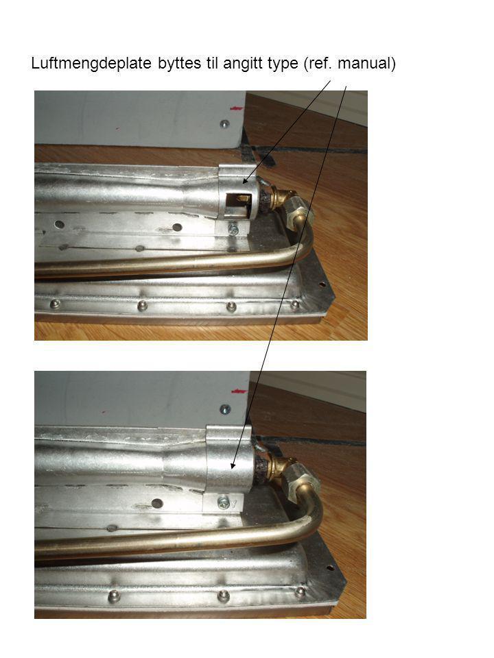 Luftmengdeplate byttes til angitt type (ref. manual)