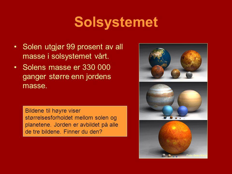Solsystemet Solen utgjør 99 prosent av all masse i solsystemet vårt.