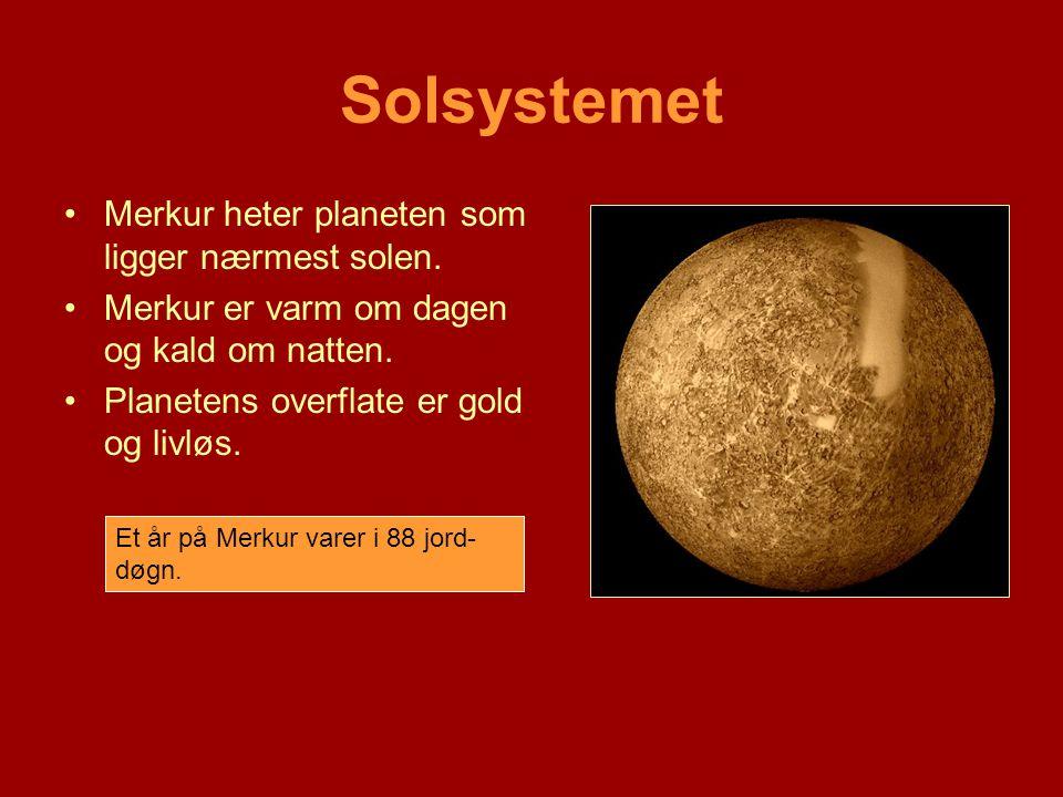Solsystemet Merkur heter planeten som ligger nærmest solen.