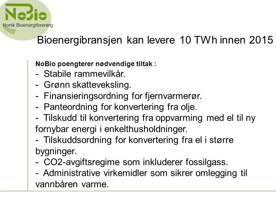 Bioenergibransjen kan levere 10 TWh innen 2015