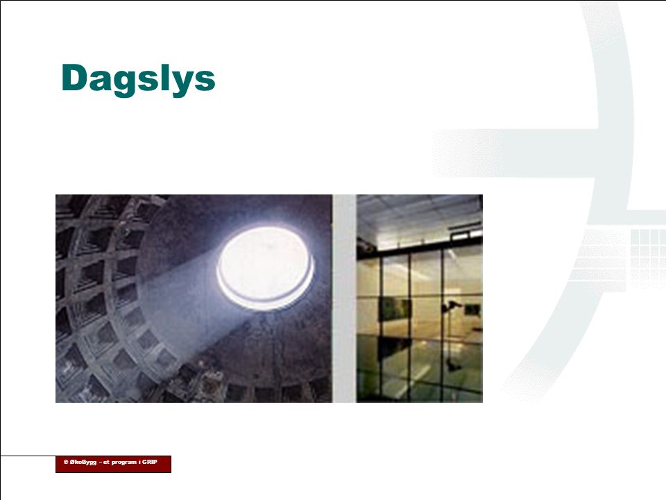 Dagslys © ØkoBygg – et program i GRIP