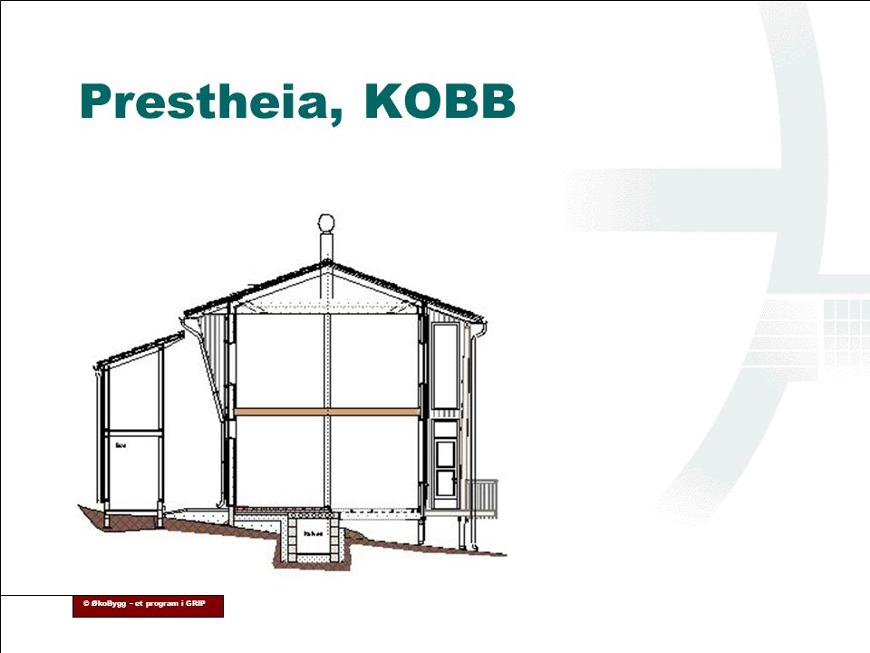 Prestheia, KOBB © ØkoBygg – et program i GRIP