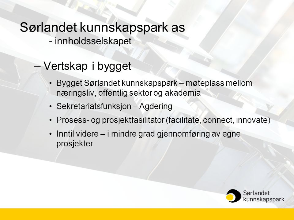 Sørlandet kunnskapspark as - innholdsselskapet