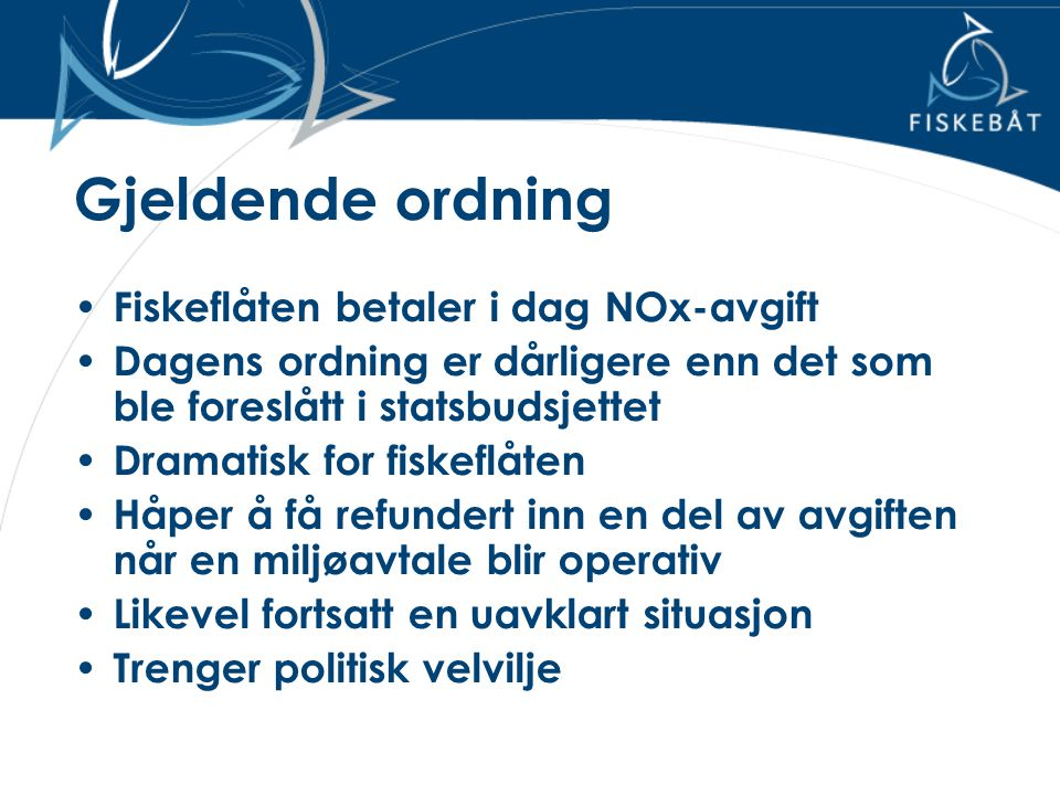 Gjeldende ordning Fiskeflåten betaler i dag NOx-avgift