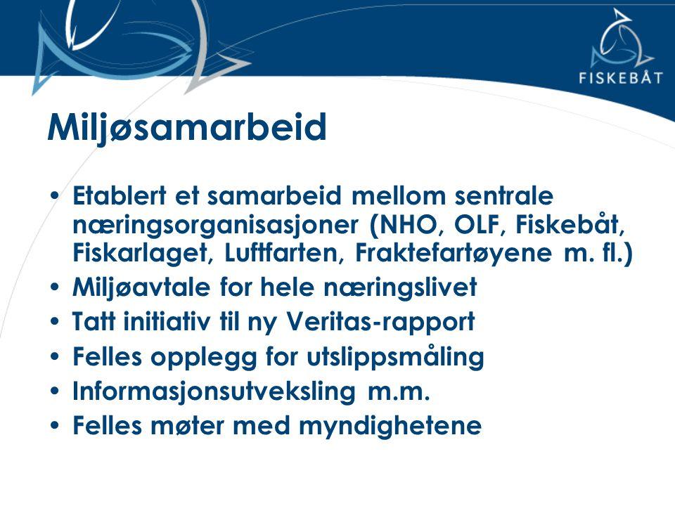 Miljøsamarbeid Etablert et samarbeid mellom sentrale næringsorganisasjoner (NHO, OLF, Fiskebåt, Fiskarlaget, Luftfarten, Fraktefartøyene m. fl.)