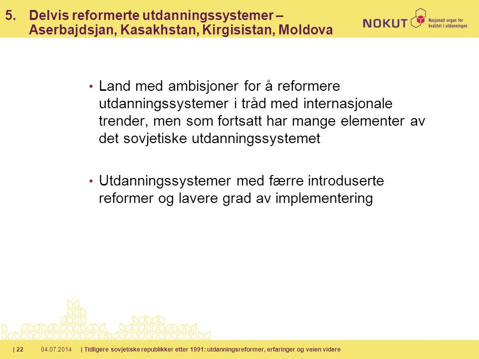 5. Delvis reformerte utdanningssystemer – Aserbajdsjan, Kasakhstan, Kirgisistan, Moldova