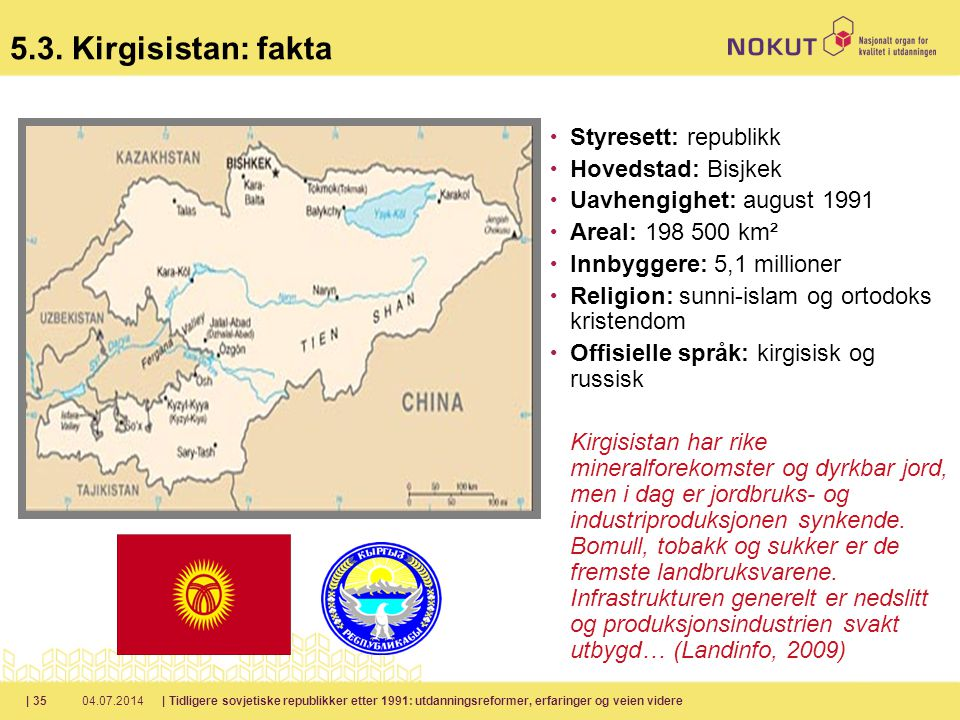 5.3. Kirgisistan: fakta Styresett: republikk Hovedstad: Bisjkek