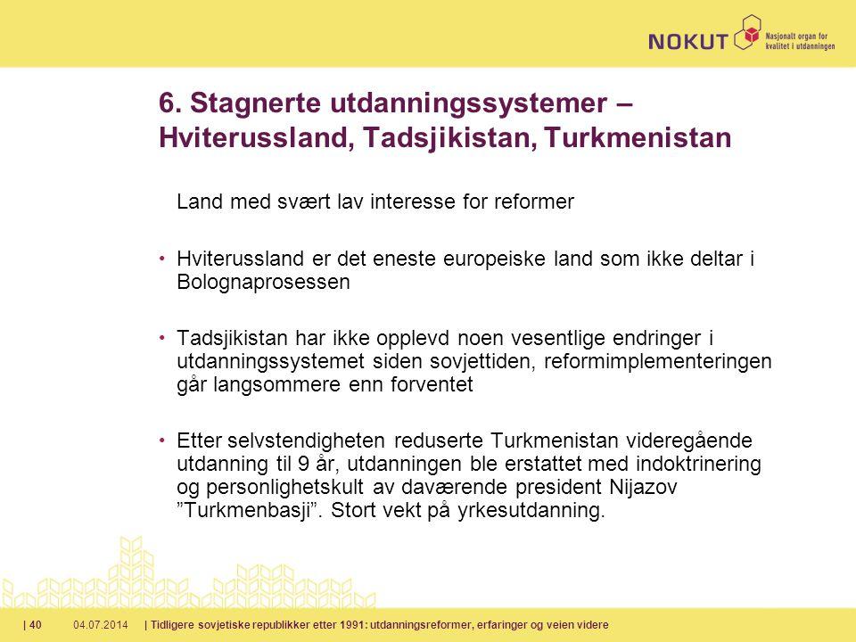 6. Stagnerte utdanningssystemer – Hviterussland, Tadsjikistan, Turkmenistan