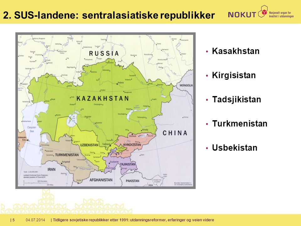 2. SUS-landene: sentralasiatiske republikker