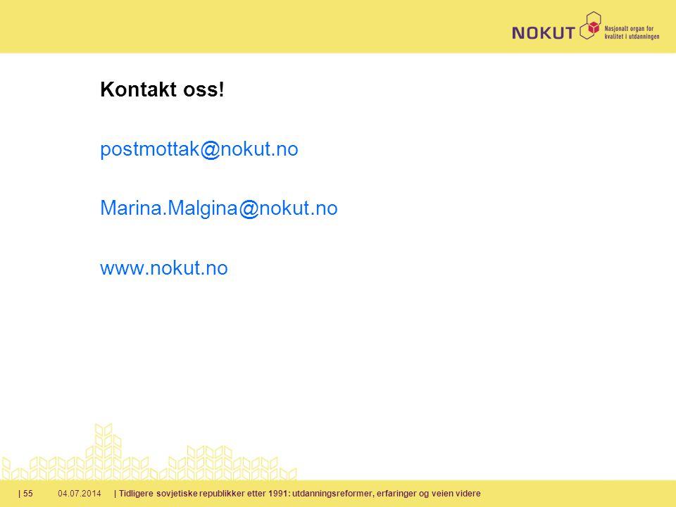 Kontakt oss! postmottak@nokut.no Marina.Malgina@nokut.no www.nokut.no