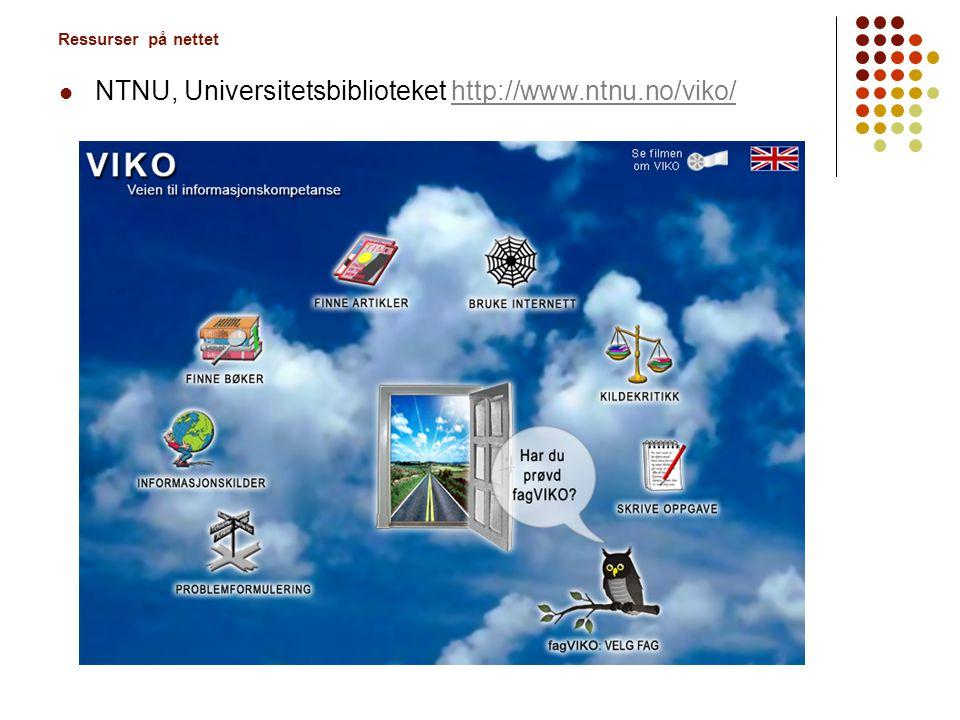 NTNU, Universitetsbiblioteket http://www.ntnu.no/viko/