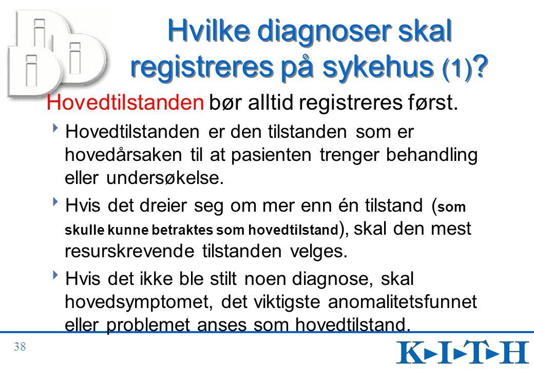 Hvilke diagnoser skal registreres på sykehus (1)