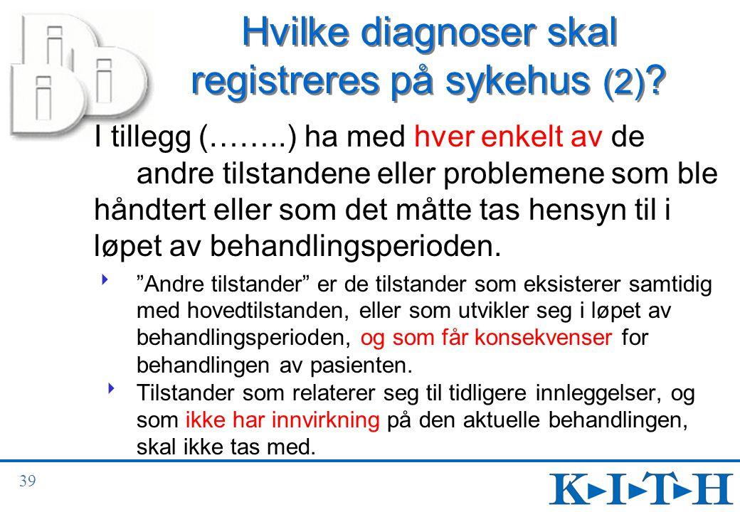 Hvilke diagnoser skal registreres på sykehus (2)