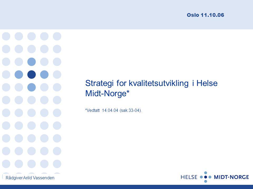 Strategi for kvalitetsutvikling i Helse Midt-Norge*