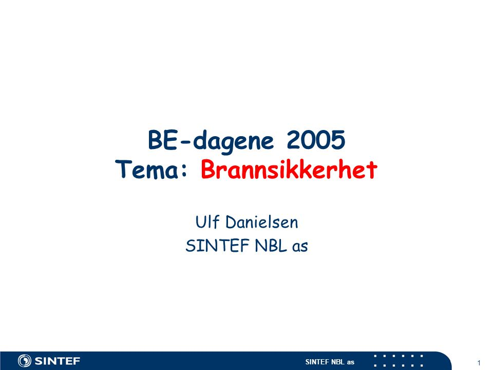 BE-dagene 2005 Tema: Brannsikkerhet