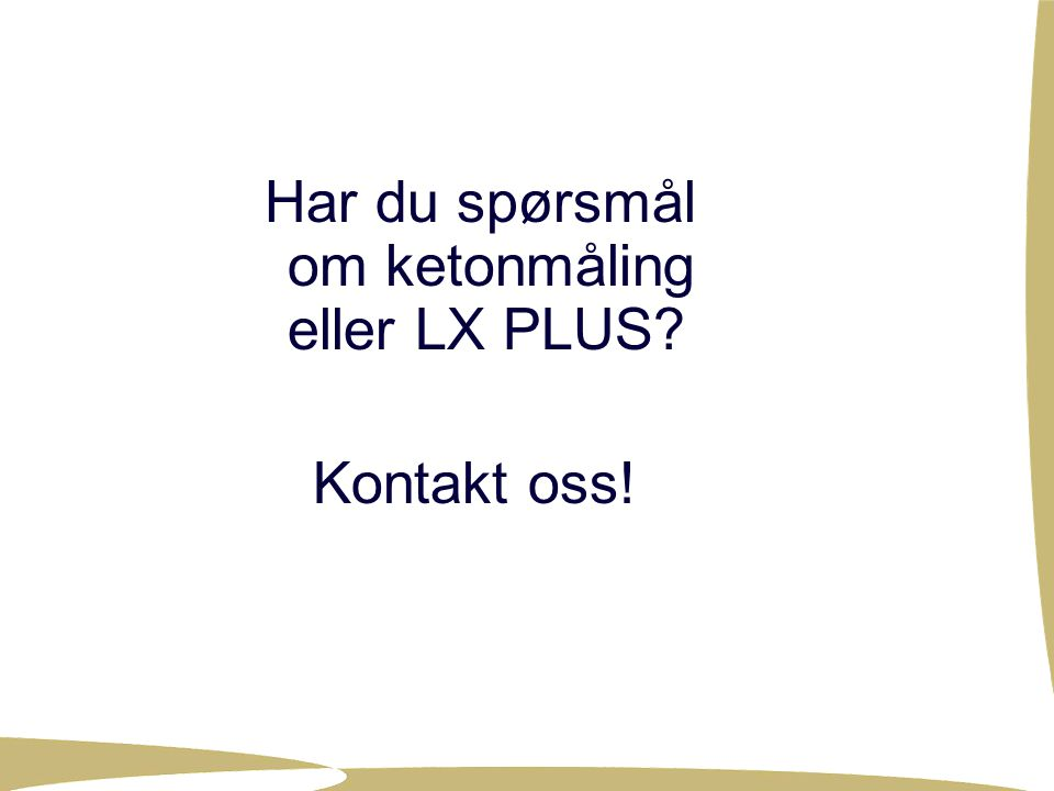 Har du spørsmål om ketonmåling eller LX PLUS