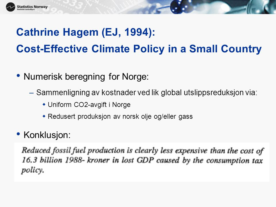 Cathrine Hagem (EJ, 1994): Cost-Effective Climate Policy in a Small Country