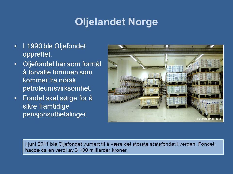 Oljelandet Norge I 1990 ble Oljefondet opprettet.