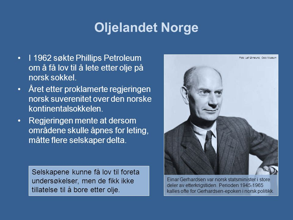 Oljelandet Norge I 1962 søkte Phillips Petroleum om å få lov til å lete etter olje på norsk sokkel.