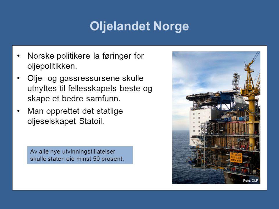 Oljelandet Norge Norske politikere la føringer for oljepolitikken.