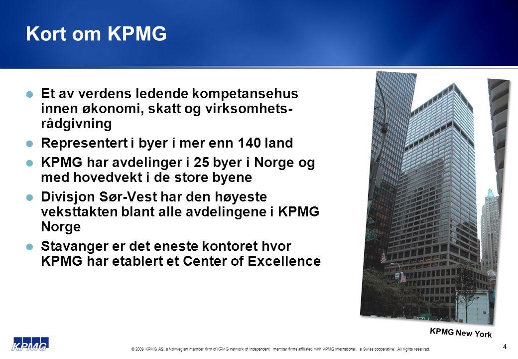 Kort om KPMG Et av verdens ledende kompetansehus innen økonomi, skatt og virksomhets-rådgivning. Representert i byer i mer enn 140 land.
