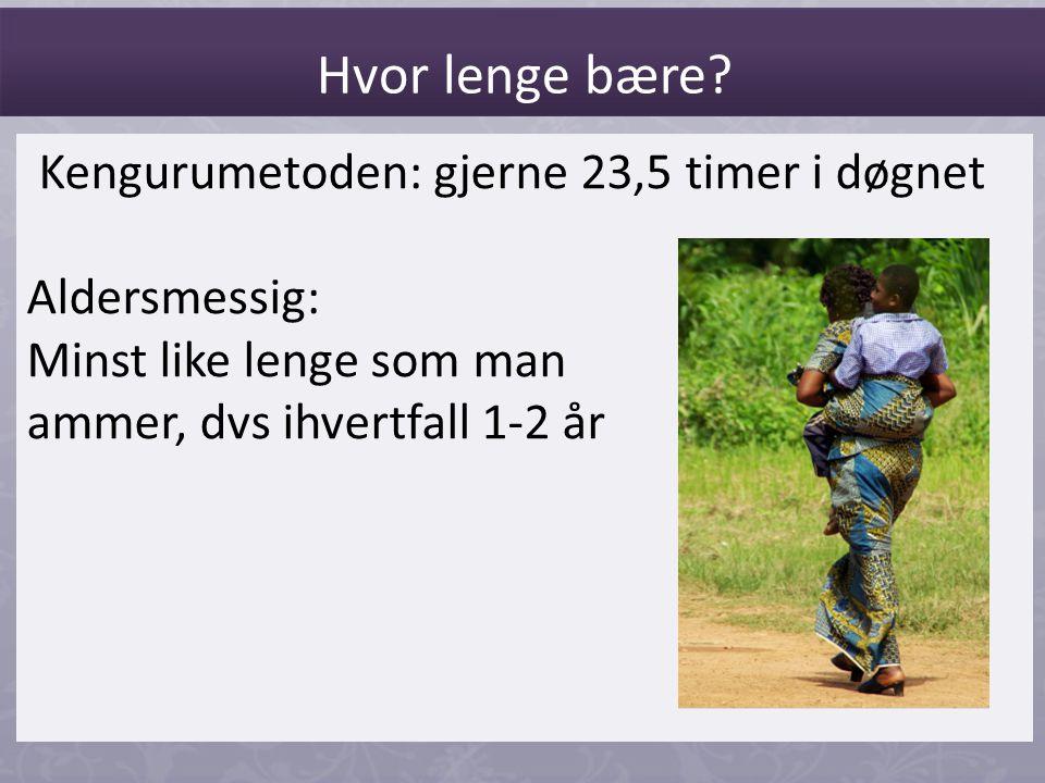 Hvor lenge bære Kengurumetoden: gjerne 23,5 timer i døgnet