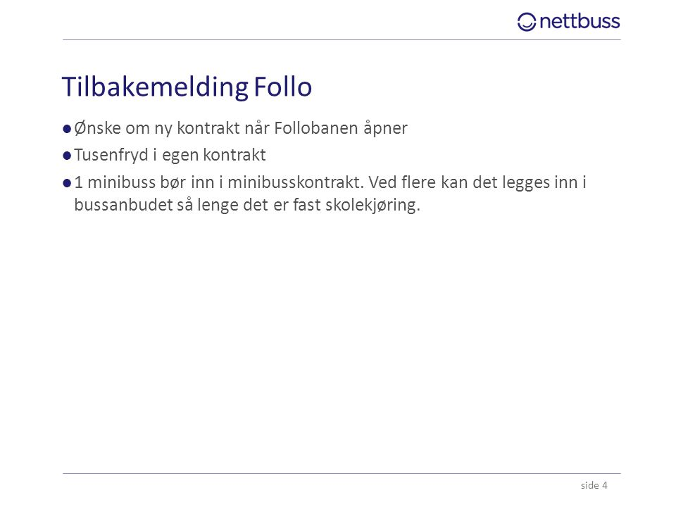 Tilbakemelding Follo Ønske om ny kontrakt når Follobanen åpner