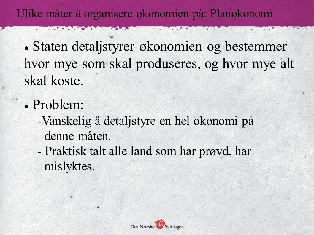 Ulike måter å organisere økonomien på: Planøkonomi